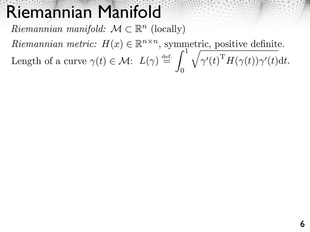 Riemannian Manifold 6 Length of a curve (t) M: ...