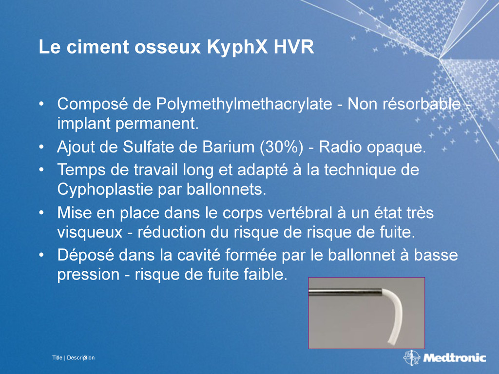 Title | Description 3 Le ciment osseux KyphX HV...
