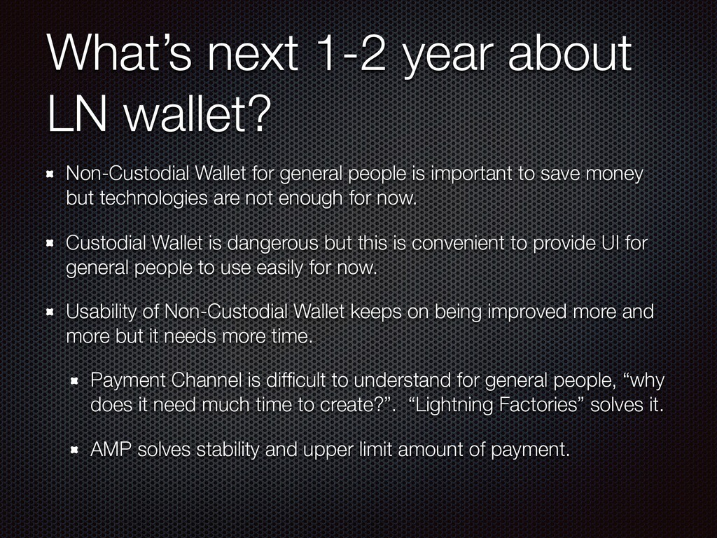 What's next 1-2 year about LN wallet? Non-Custo...