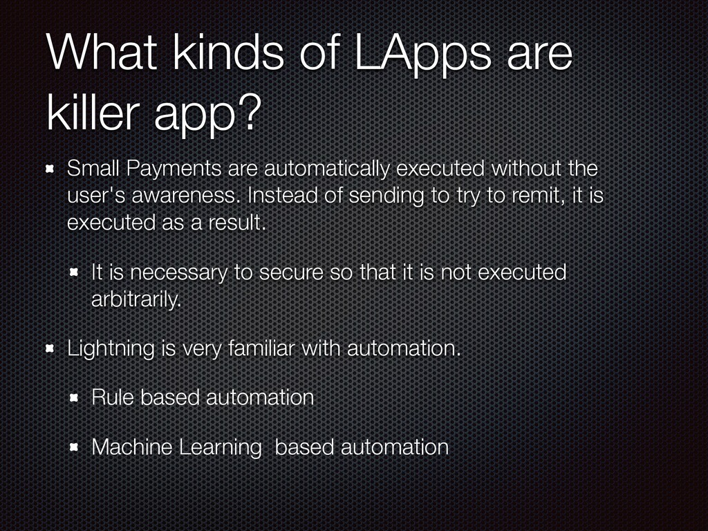 What kinds of LApps are killer app? Small Payme...