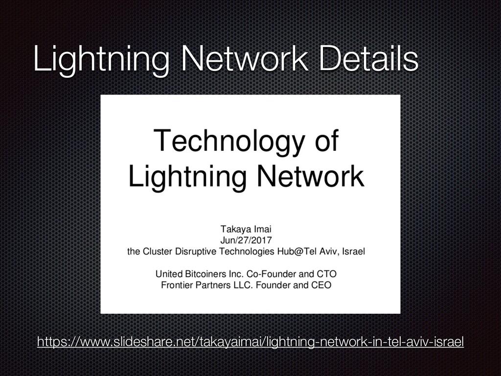 Lightning Network Details https://www.slideshar...