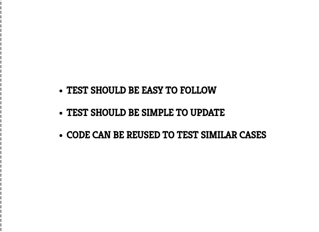 TEST SHOULD BE EASY TO FOLLOW TEST SHOULD BE SI...