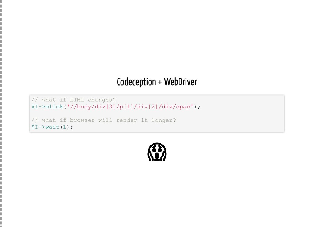 Codeception + WebDriver // what if HTML changes...