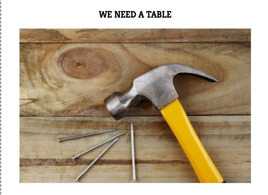 WE NEED A TABLE