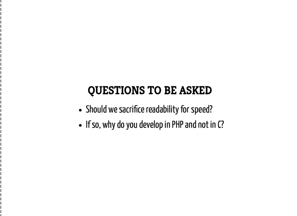 QUESTIONS TO BE ASKED Should we sacri ce readab...