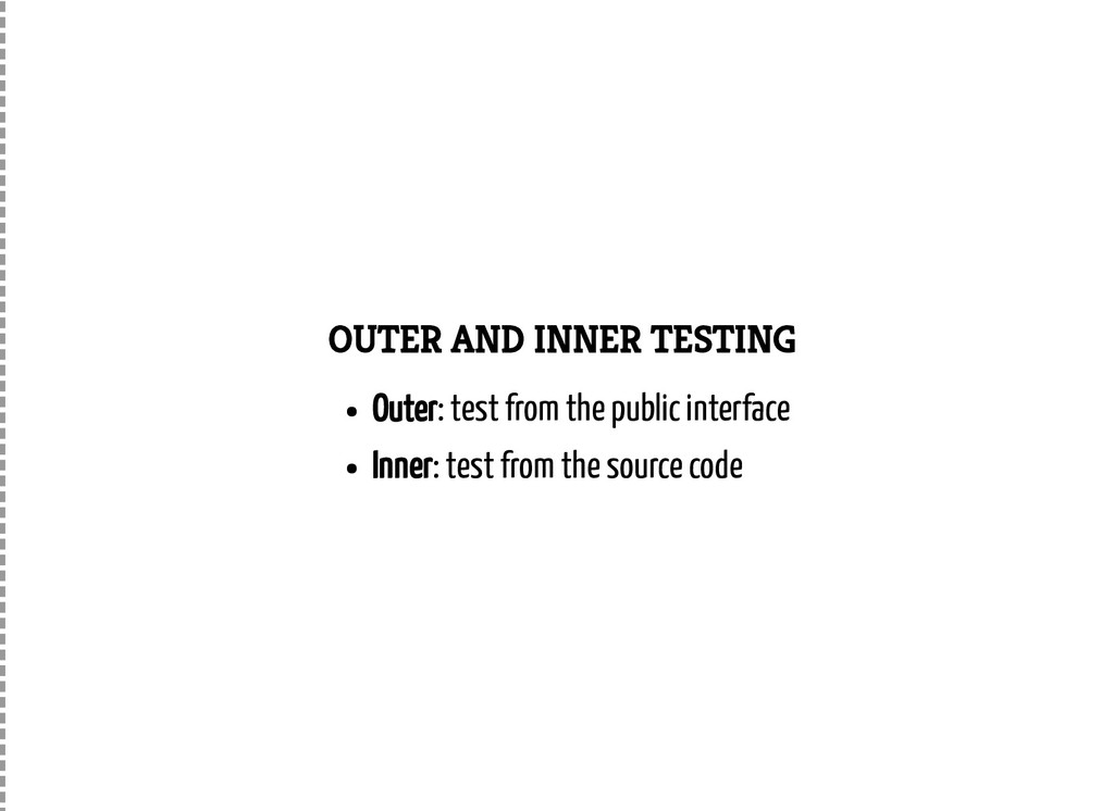 OUTER AND INNER TESTING Outer: test from the pu...