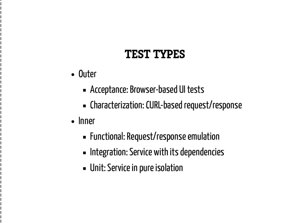 TEST TYPES Outer Acceptance: Browser-based UI t...