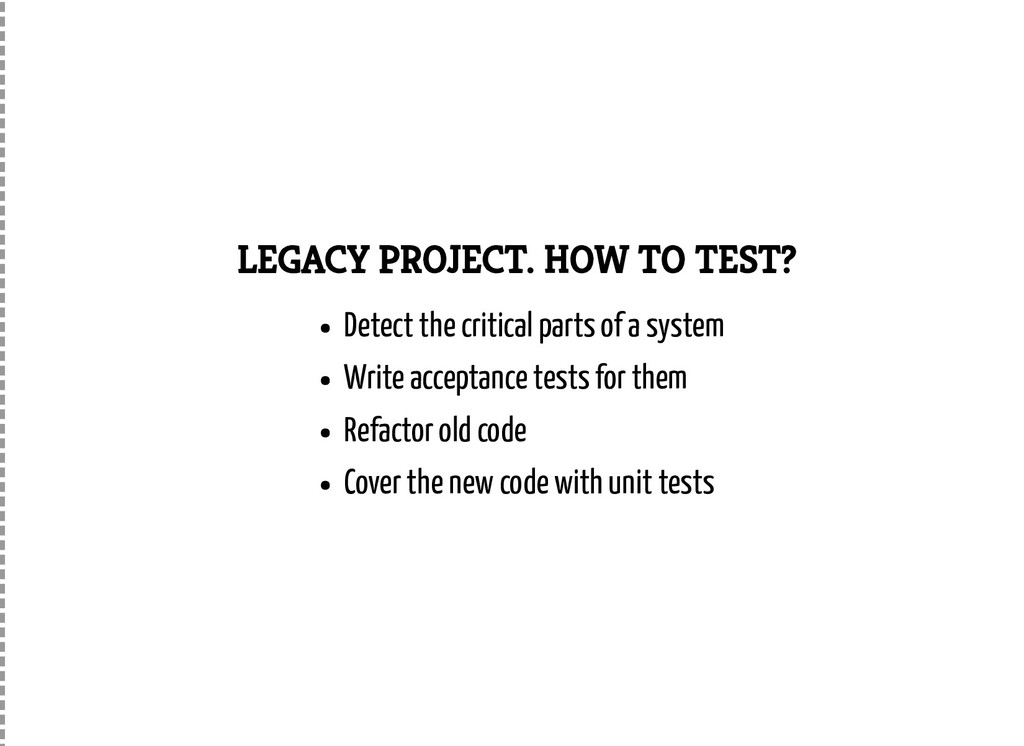 LEGACY PROJECT. HOW TO TEST? Detect the critica...