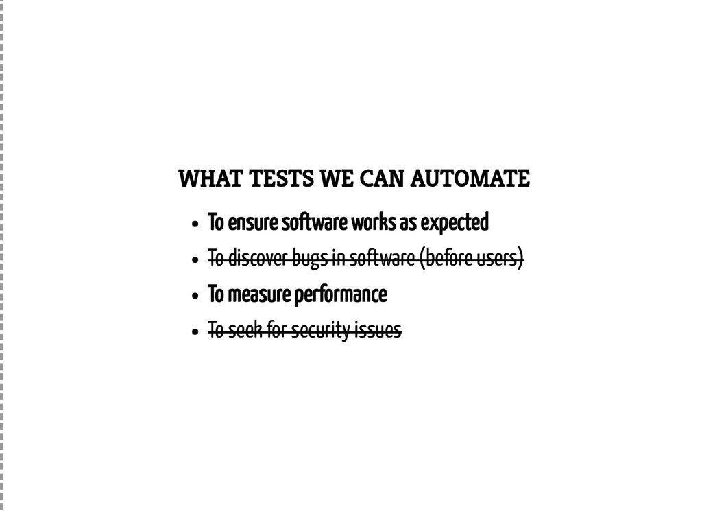 WHAT TESTS WE CAN AUTOMATE To ensure software w...
