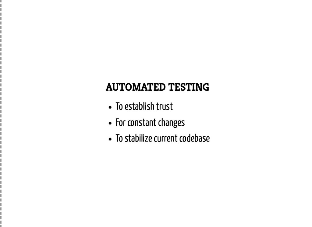 AUTOMATED TESTING To establish trust For consta...