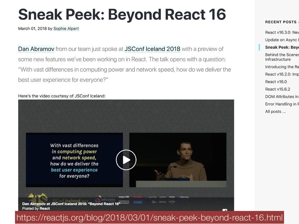 https://reactjs.org/blog/2018/03/01/sneak-peek-...