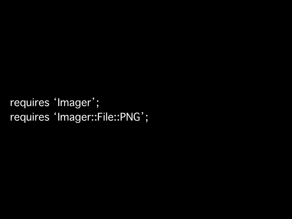 requires 'Imager'; requires 'Imager::File::PNG';