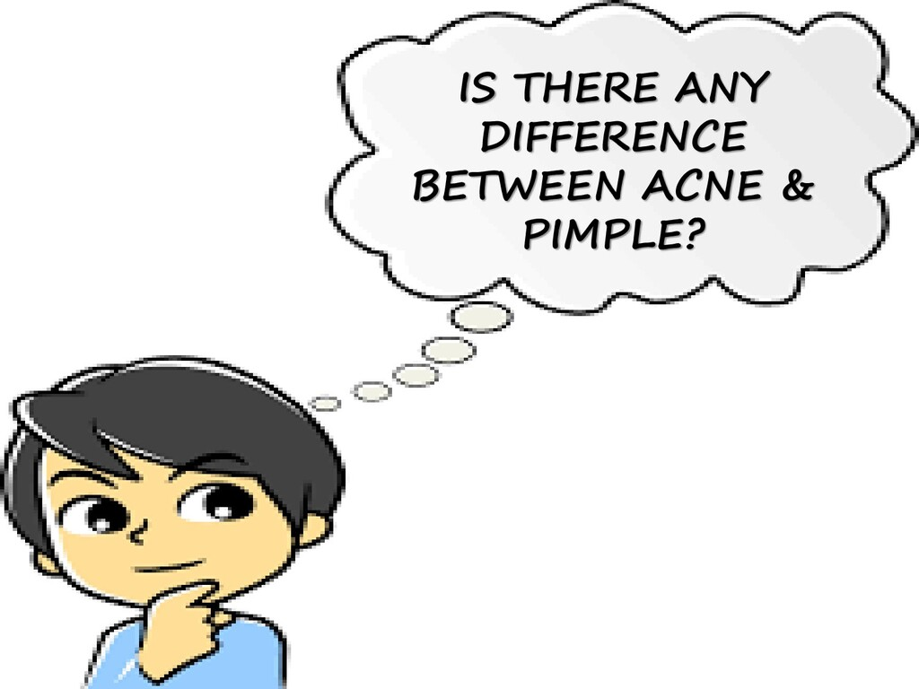 IS THERE ANY DIFFERENCE BETWEEN ACNE & PIMPLE?