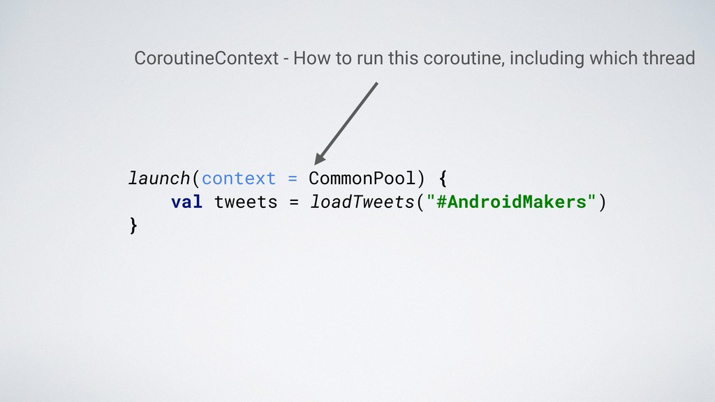 launch(context = CommonPool) {. val tweets = lo...
