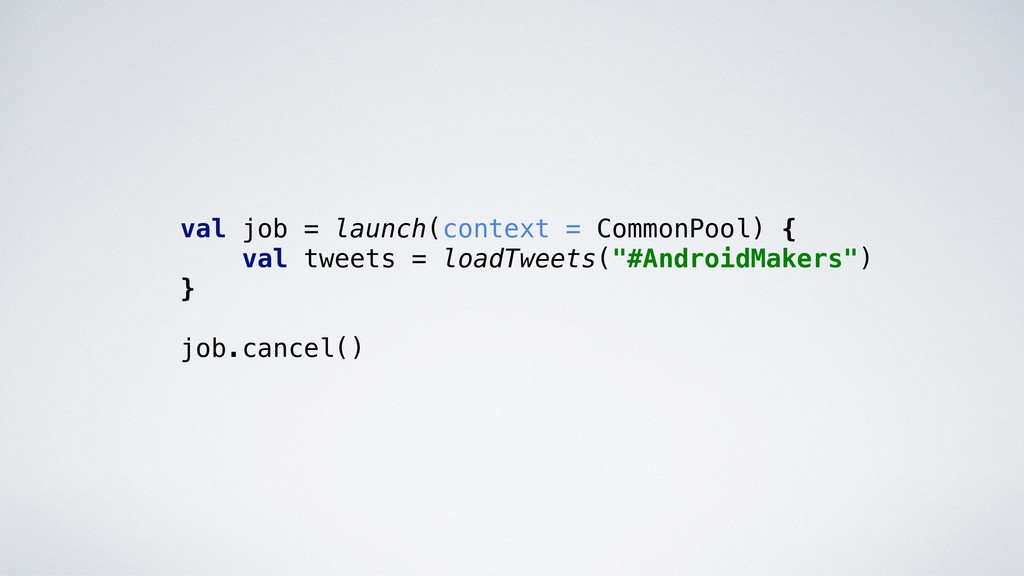 val job = launch(context = CommonPool) {. val t...