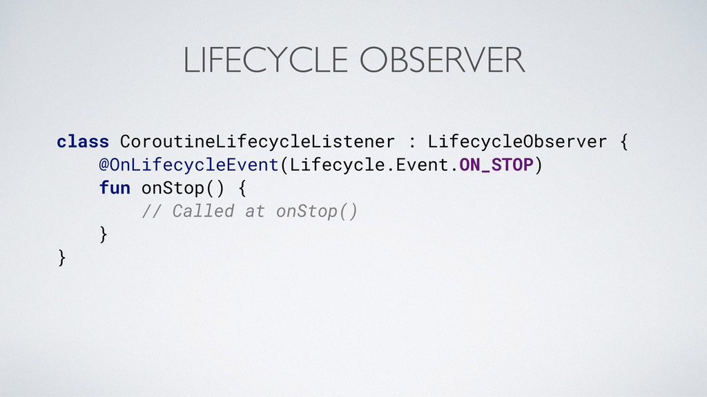 LIFECYCLE OBSERVER class CoroutineLifecycleList...