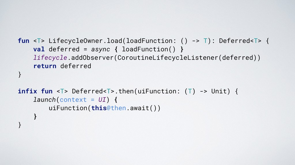fun <T> LifecycleOwner.load(loadFunction: () ->...