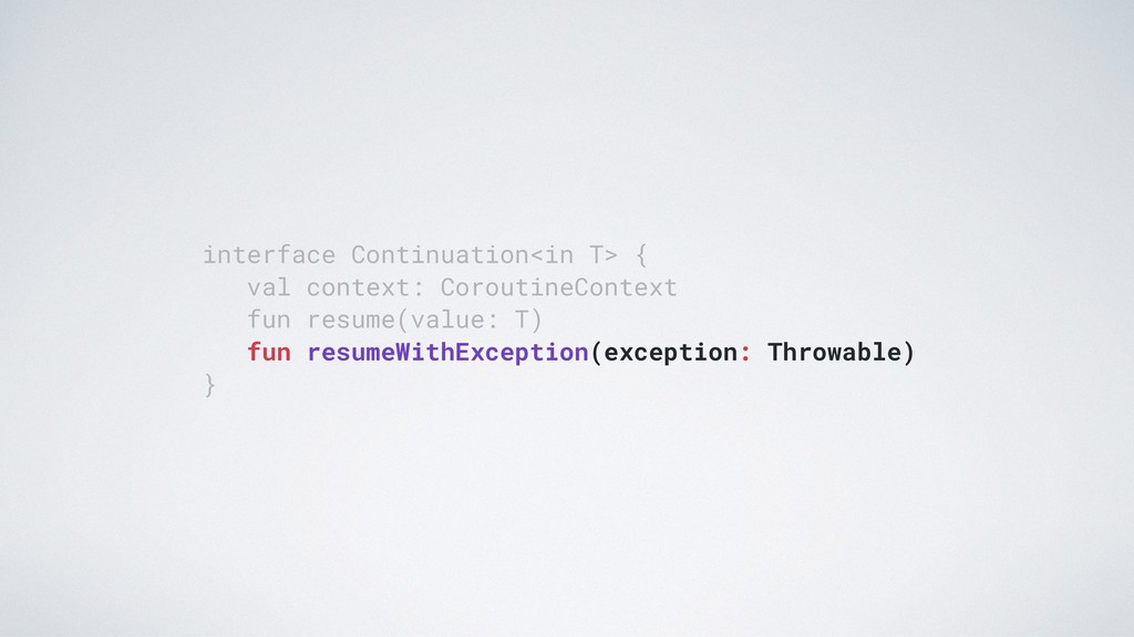 interface Continuation<in T> { val context: Cor...