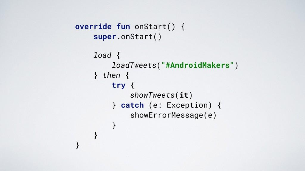 override fun onStart() {. super.onStart(). . lo...