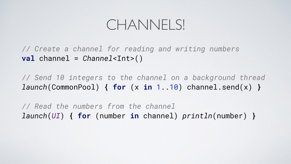 // Create a channel for reading and writing num...