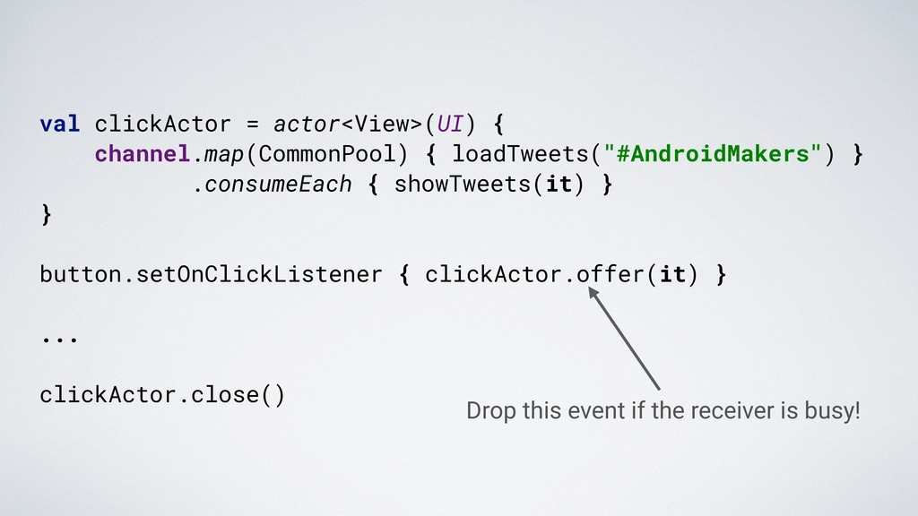 val clickActor = actor<View>(UI) { channel.map(...