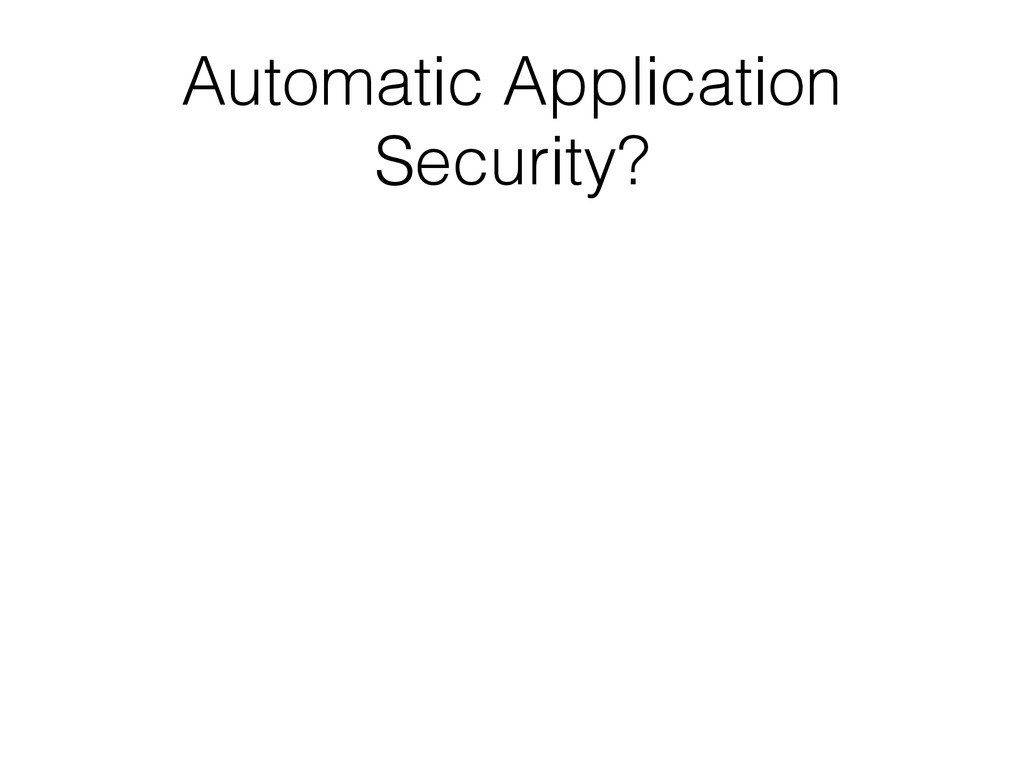 Automatic Application Security?