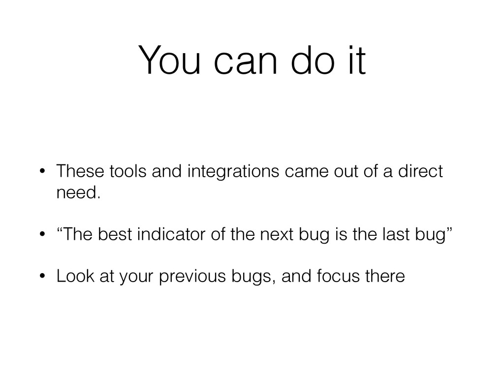You can do it • These tools and integrations ca...