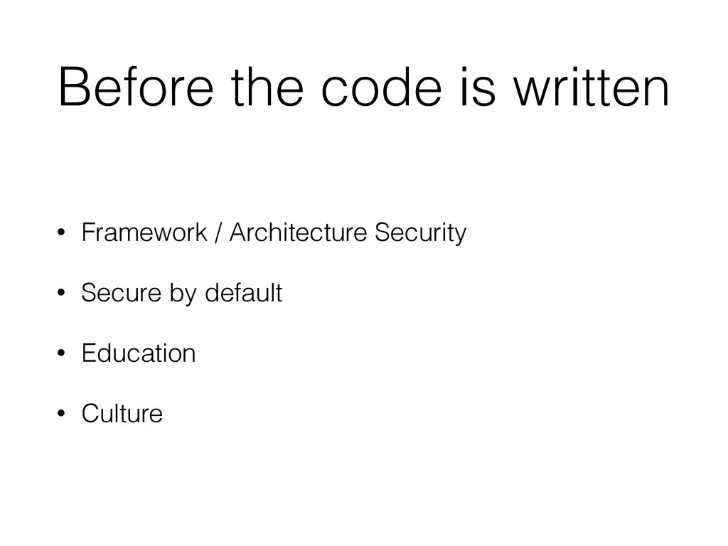 Before the code is written • Framework / Archit...