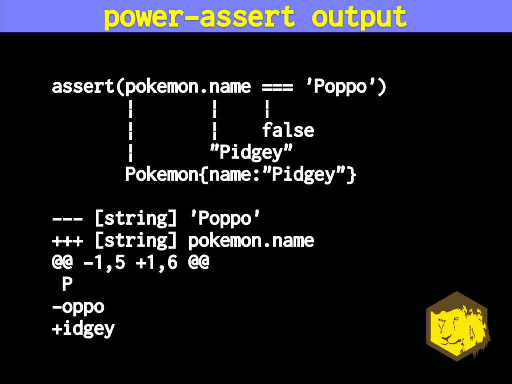 assert(pokemon.name === 'Poppo') | | | | | fals...