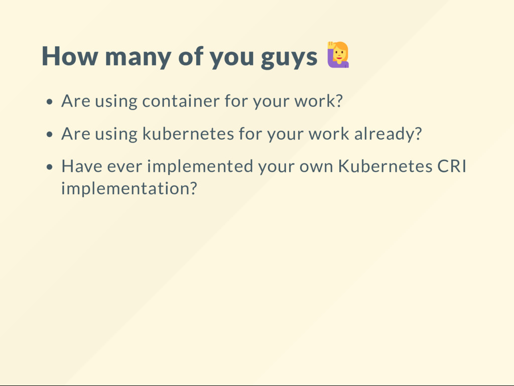How many of you guys Are using container for yo...
