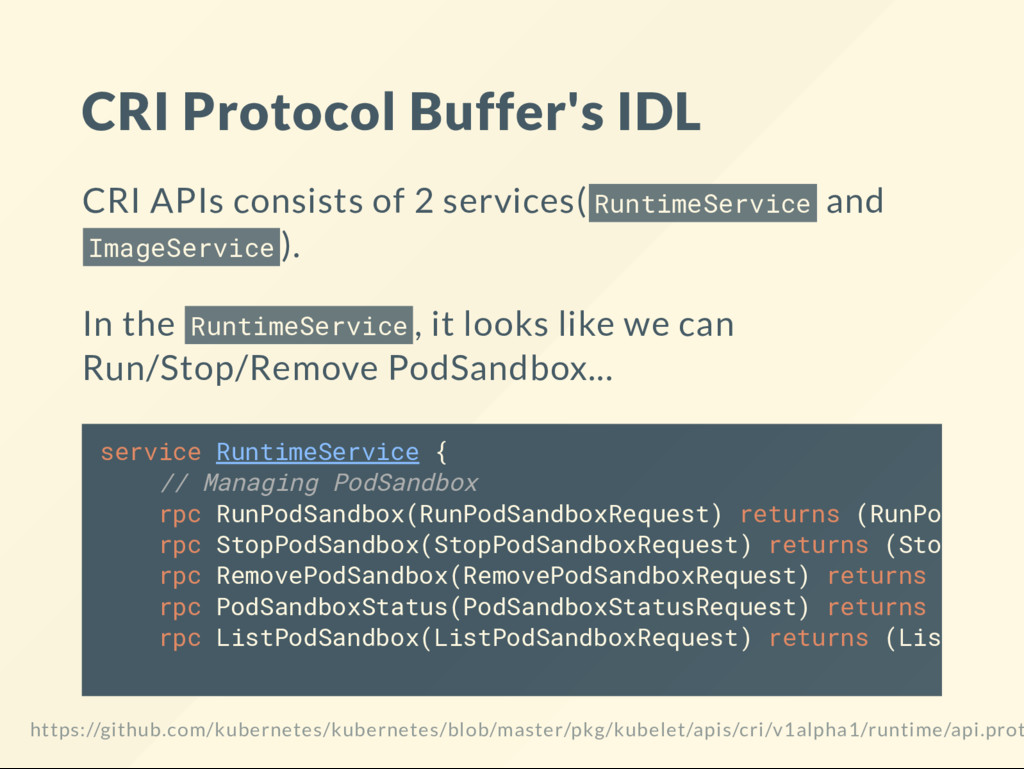 CRI Protocol Buffer's IDL CRI APIs consists of ...