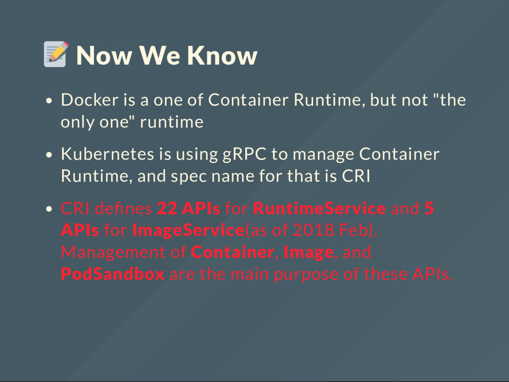 Now We Know Docker is a one of Container Runtim...