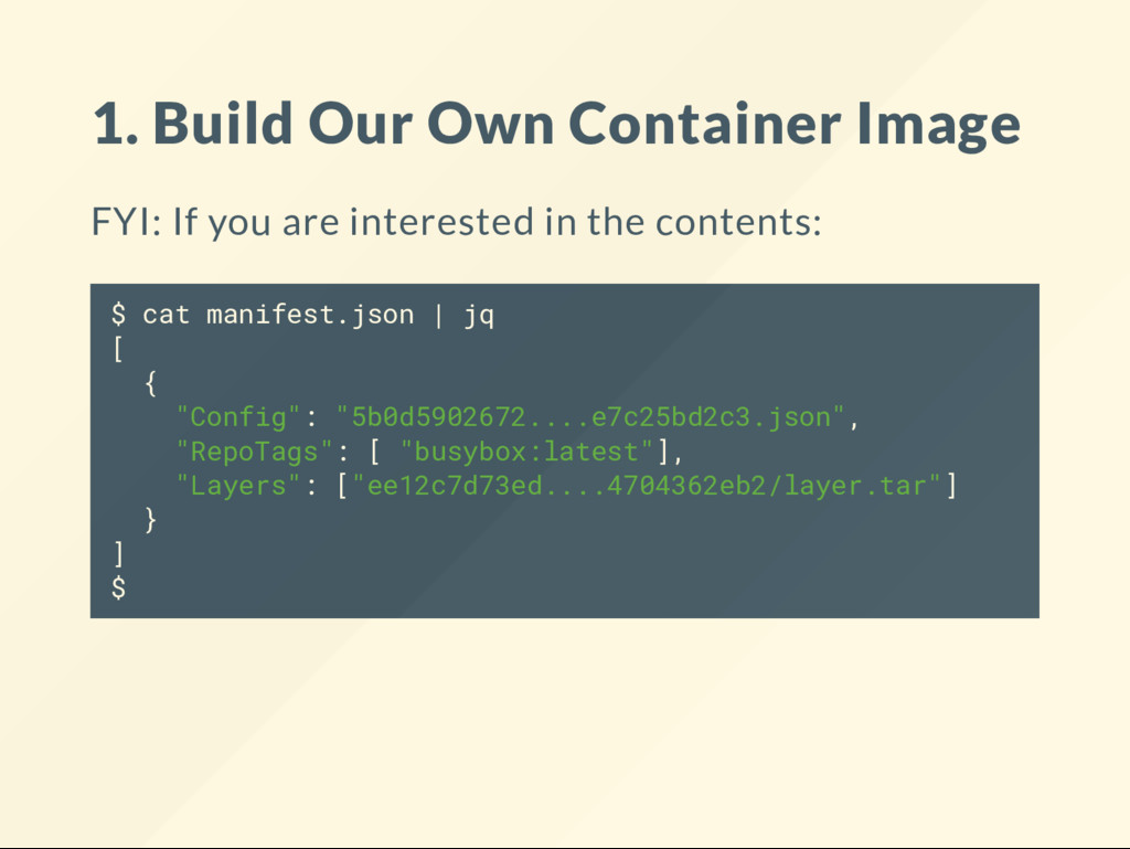 1. Build Our Own Container Image FYI: If you ar...