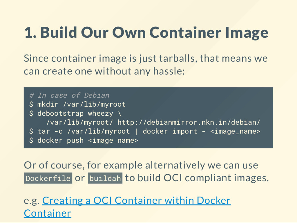 1. Build Our Own Container Image Since containe...