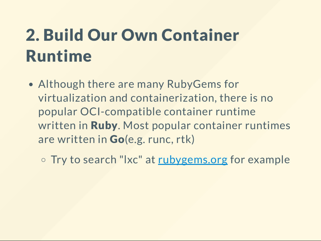 2. Build Our Own Container Runtime Although the...