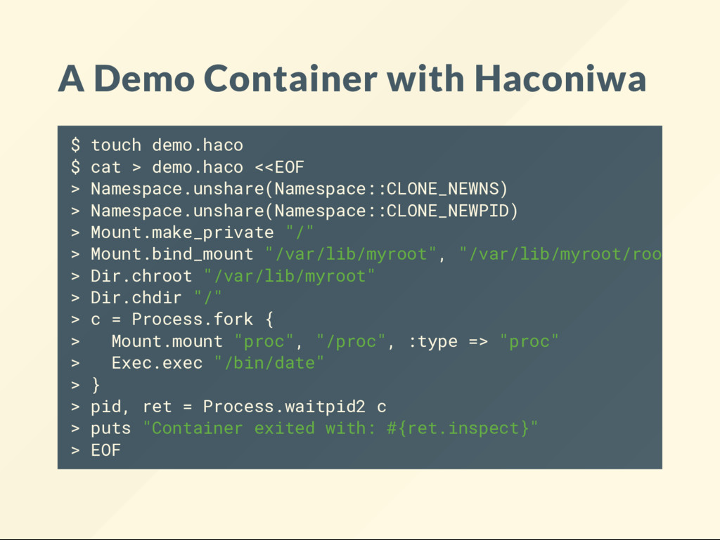A Demo Container with Haconiwa $ touch demo.hac...