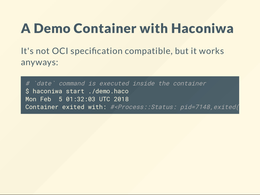A Demo Container with Haconiwa It's not OCI spe...