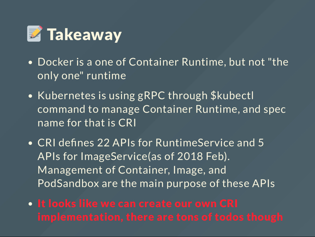 Takeaway Docker is a one of Container Runtime, ...