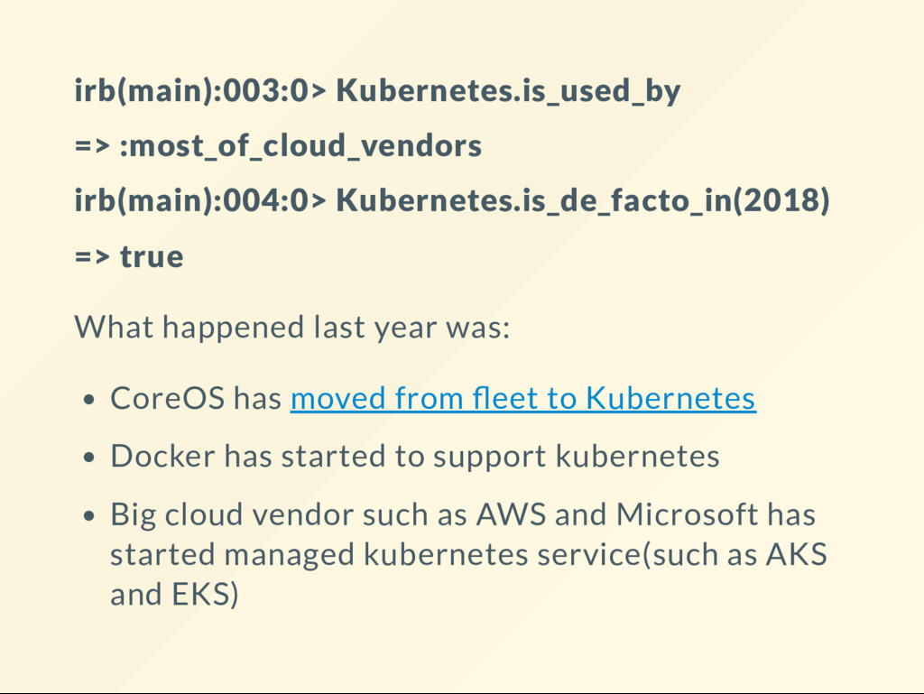irb(main):003:0> Kubernetes.is_used_by => :most...
