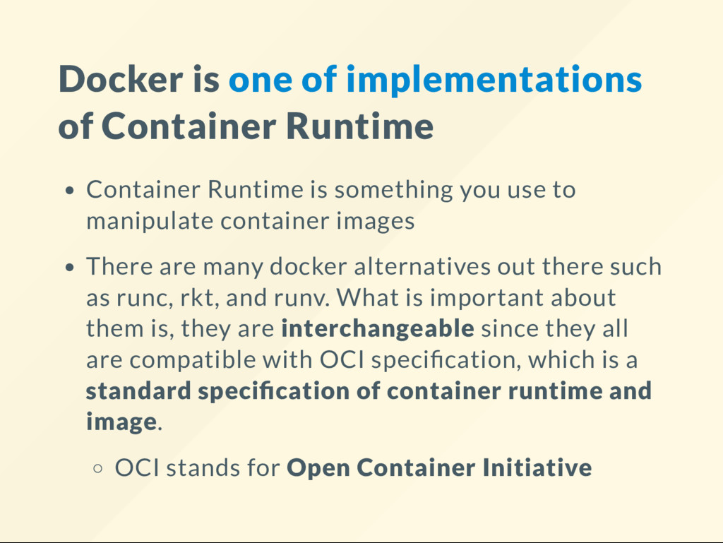 Docker is one of implementations of Container R...