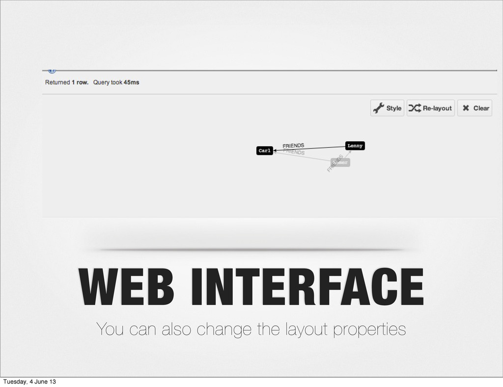 WEB INTERFACE You can also change the layout pr...