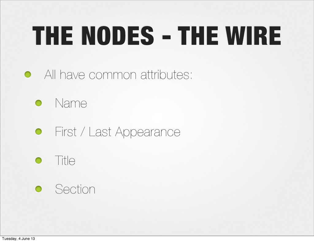 THE NODES - THE WIRE All have common attributes...