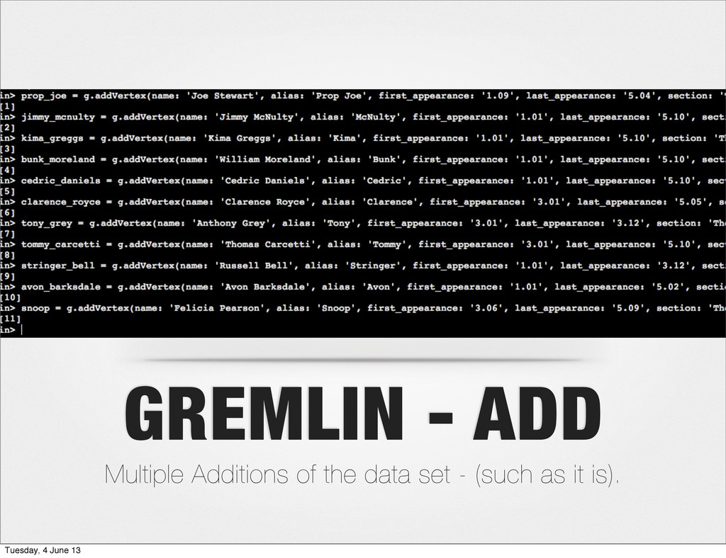 GREMLIN - ADD Multiple Additions of the data se...
