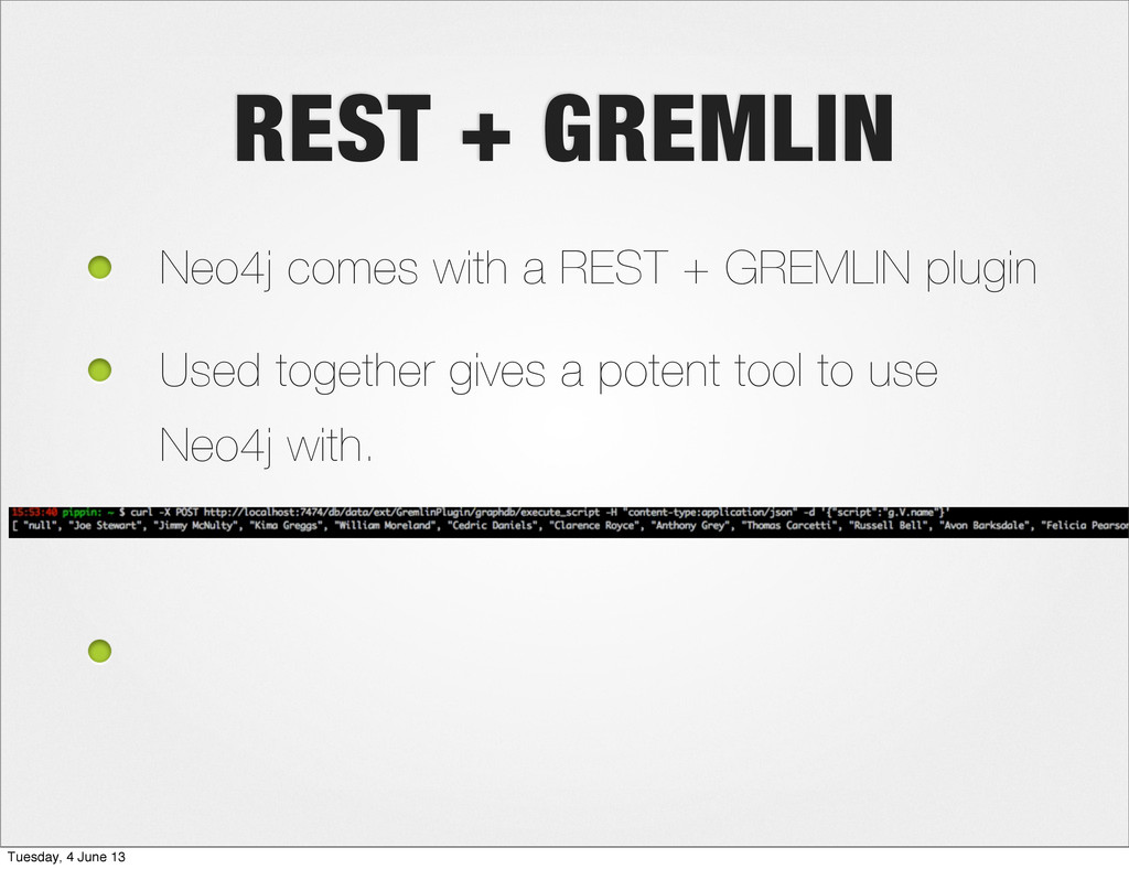 REST + GREMLIN Neo4j comes with a REST + GREMLI...