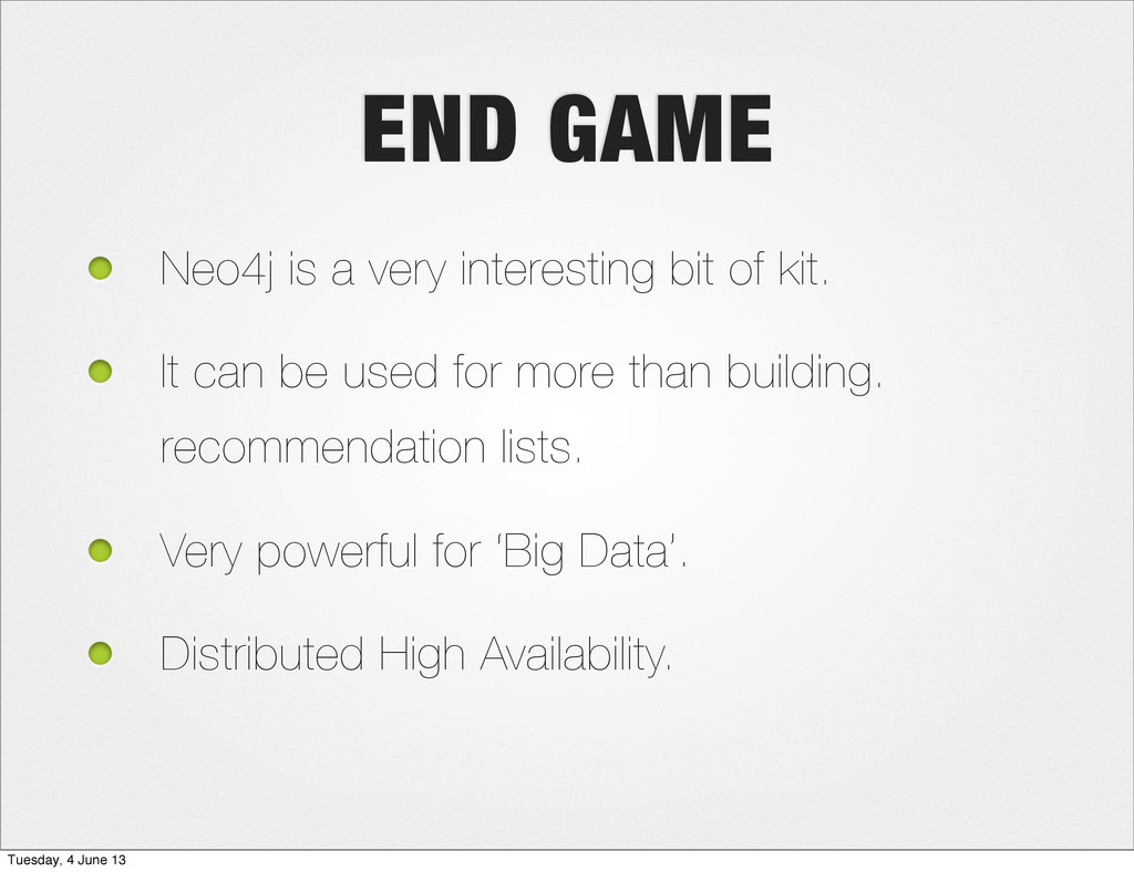 END GAME Neo4j is a very interesting bit of kit...