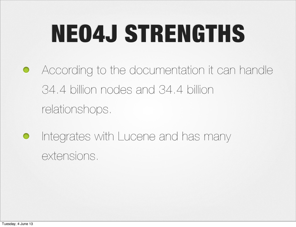 NEO4J STRENGTHS According to the documentation ...