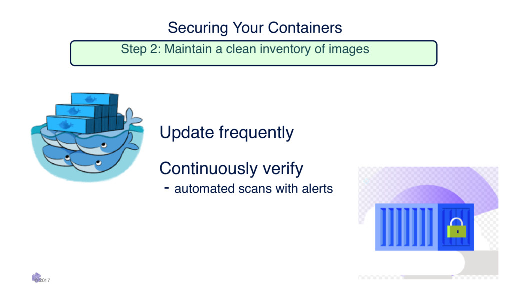 Securing Your Containers Step 2: Maintain a cl...
