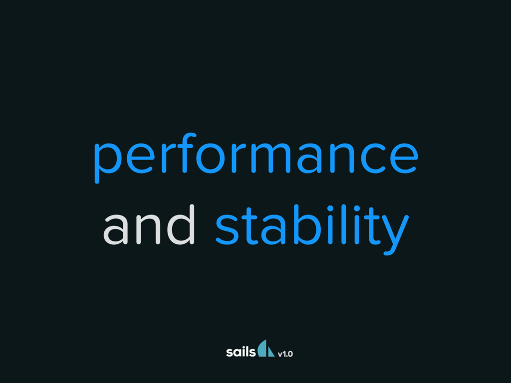 v1.0 performance and stability