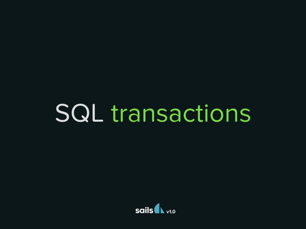 v1.0 SQL transactions