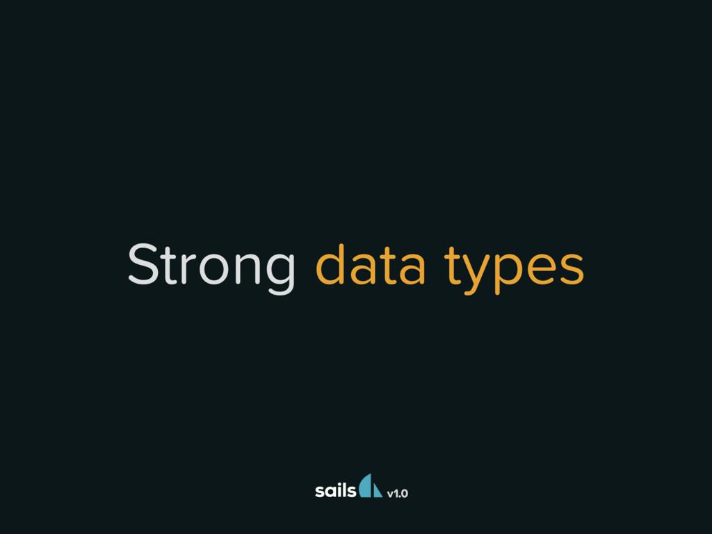 v1.0 Strong data types